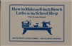 How to Make an 8-inch Bench Lathe in the School Shop