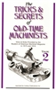 The Tricks and Secrets of Old-Time Machinists Volume 2