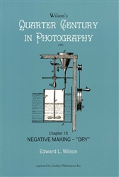 "Wilson's Quarter Century in Photography - Chapter 15 Negative Making - ""Dry"""