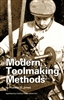 Modern Toolmaking Methods